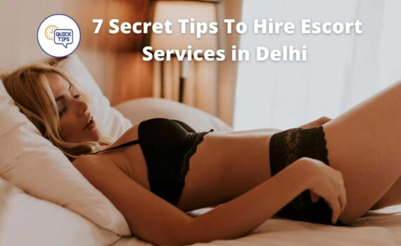 7 Secret Tips To Hire Escort Services in Delhi